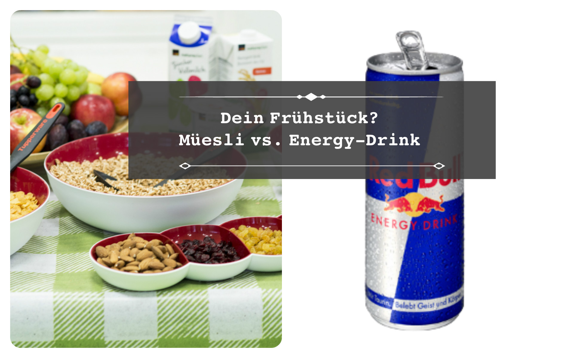 Müesli vs. Energy-Drink